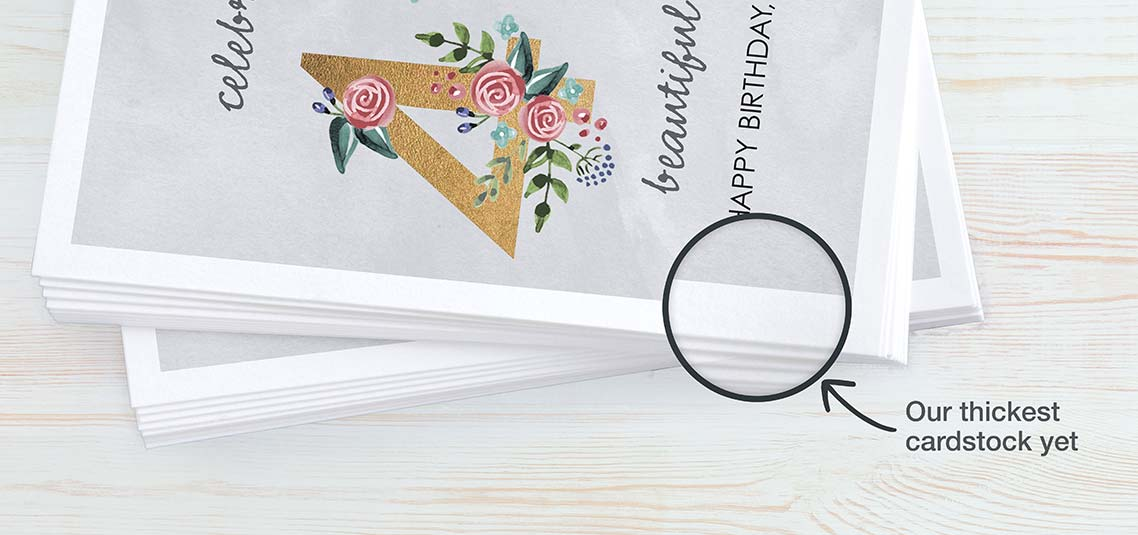 """Get that """"wow"""" factor Start with our 120 lb. cardstock. Pick designs and add your message. The rest is history."""