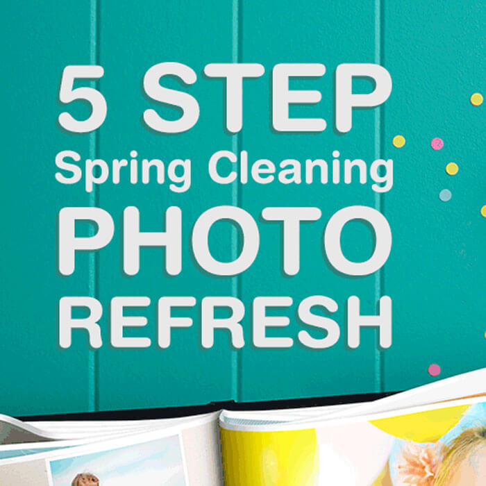 5 Step Spring Cleaning Photo Refresh