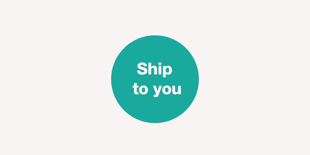 Ship to you