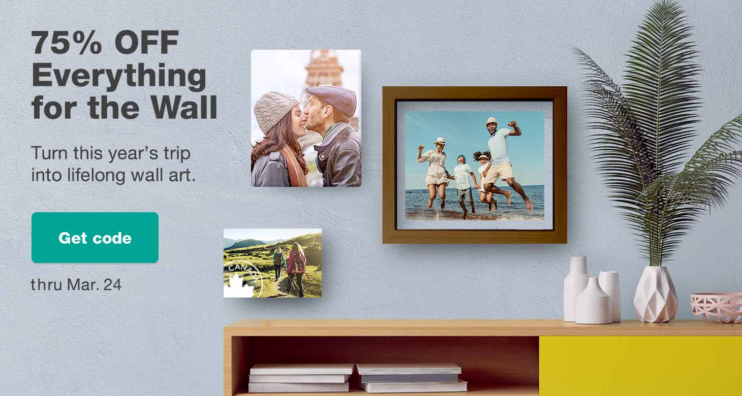 75% OFF Everything for the Wall thru Mar. 24. Turn this year's trip into lifelong wall art. Get code.