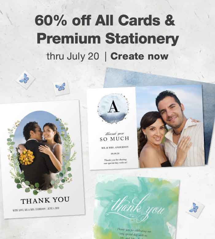60% off All Cards & Premium Stationery thru July 20. Create now.