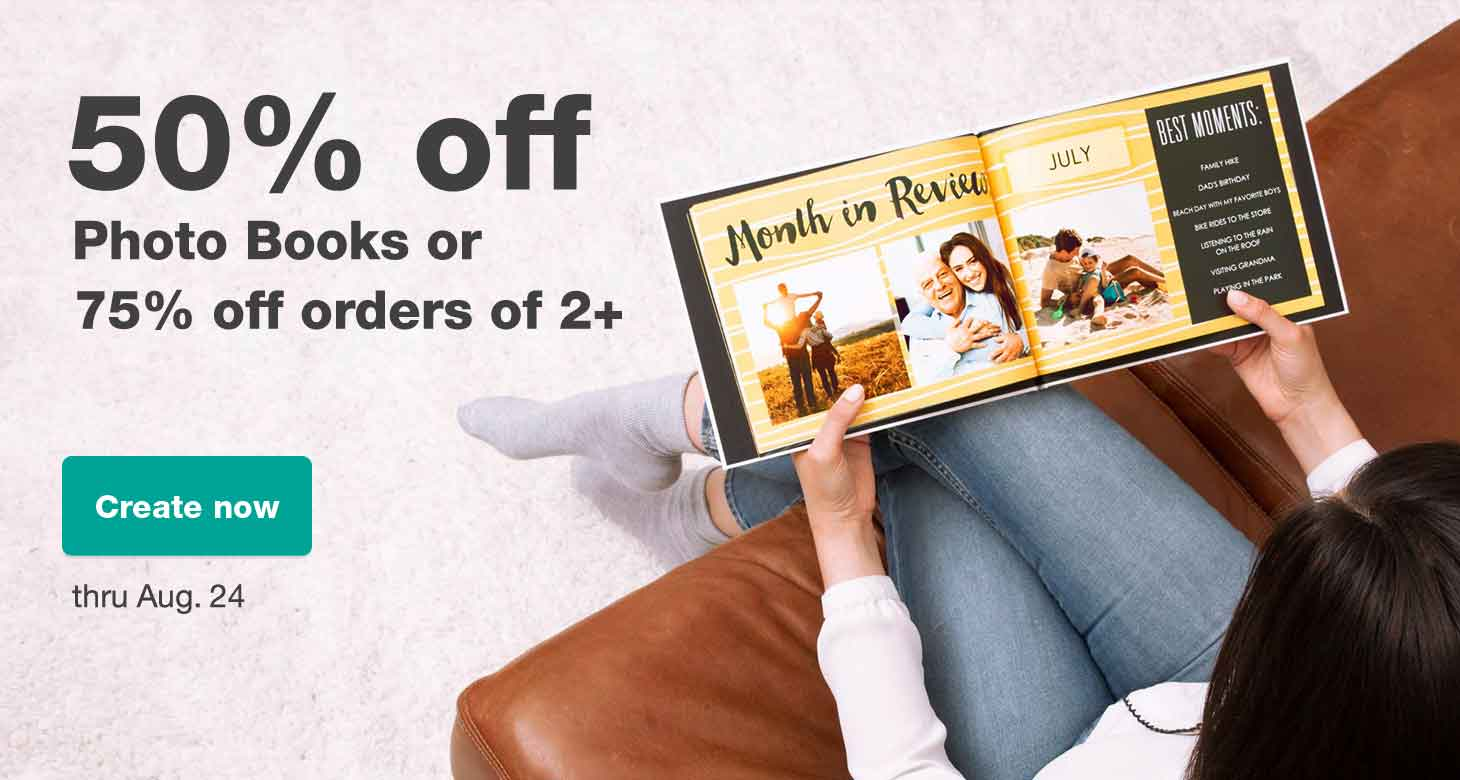 50% off Photo Books or 75% off when you buy 2+ thru Aug. 24. Create now.