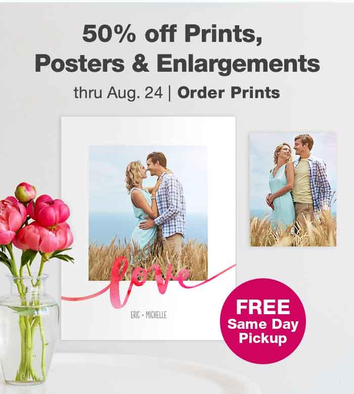 50% off Prints, Posters & Enlargements thru Aug. 24. FREE Same Day Pickup. Order Prints.