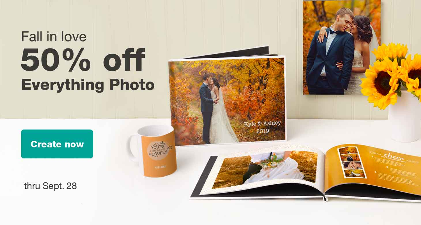 Fall in love. 50% off Everything Photo thru Sept. 28. Create now.