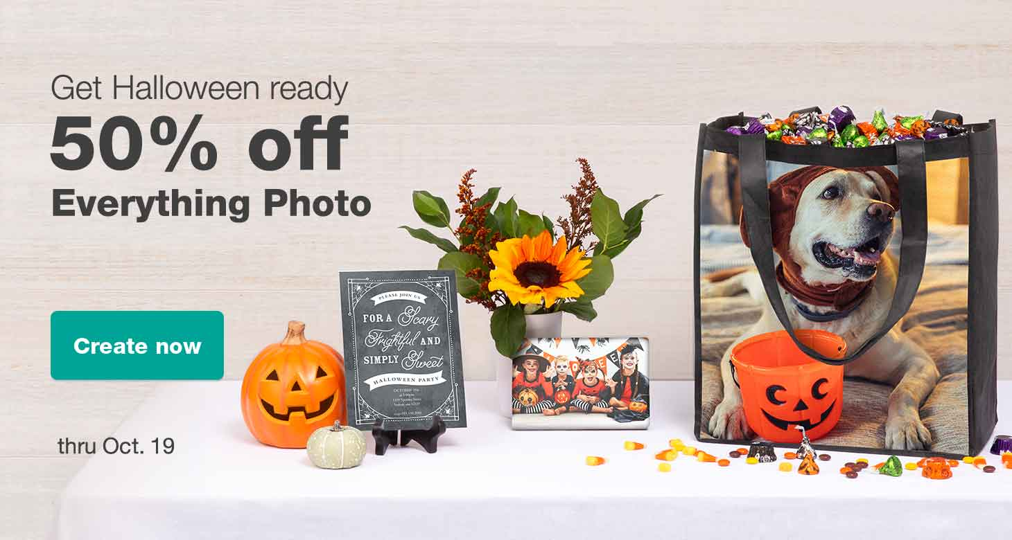 Get Halloween ready. 50% off Everything Photo thru Oct. 19. Create now.