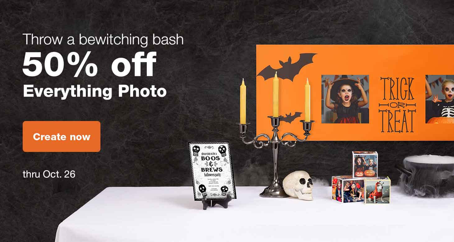 Throw a bewitching bash. 50% off Everything Photo thru Oct. 26. Create now.
