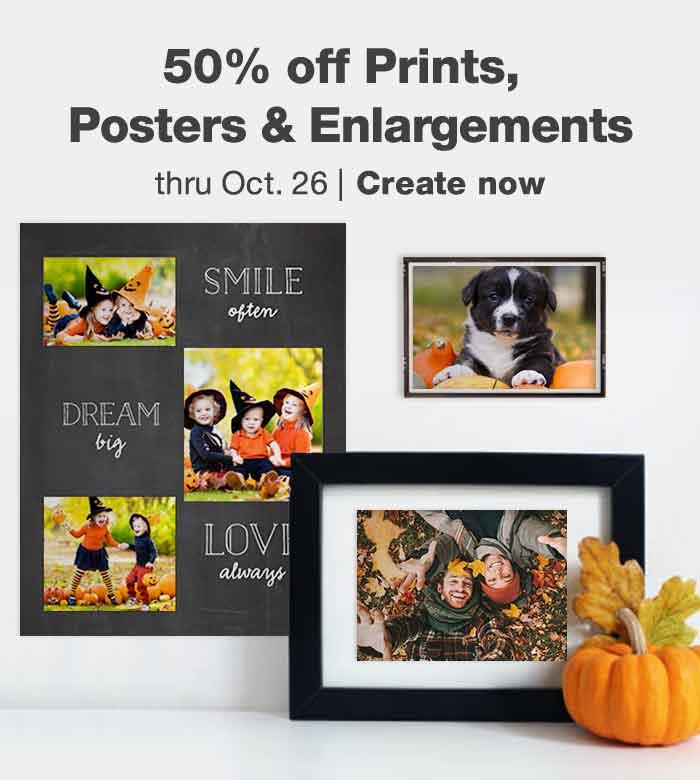 50% off Prints, Posters & Enlargements thru Oct. 26. Order Prints.