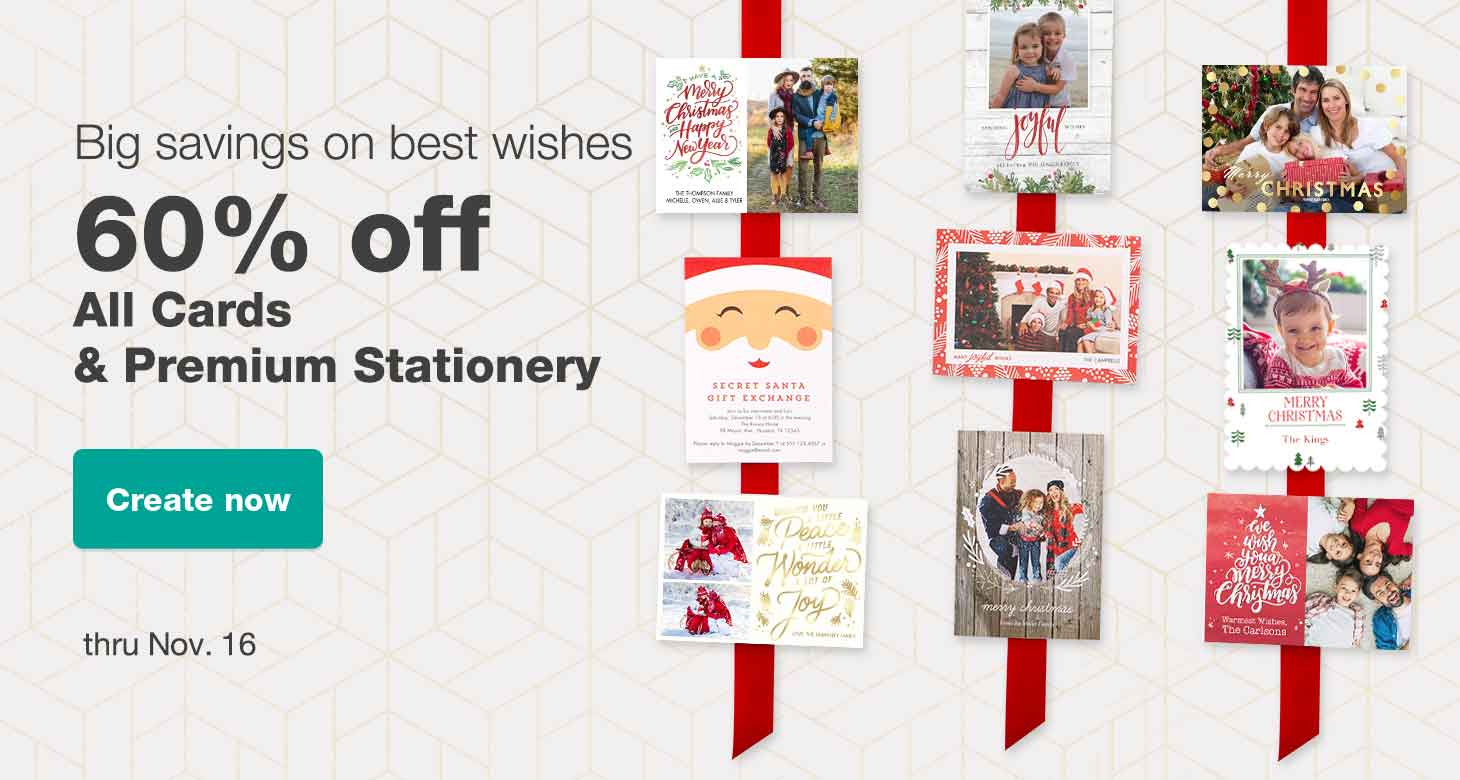 60% off All Cards & Premium Stationery thru Nov. 16. Create now.