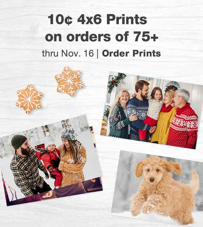 10¢ 4x6 Prints on orders of 75+ thru Nov. 16. Order Prints.