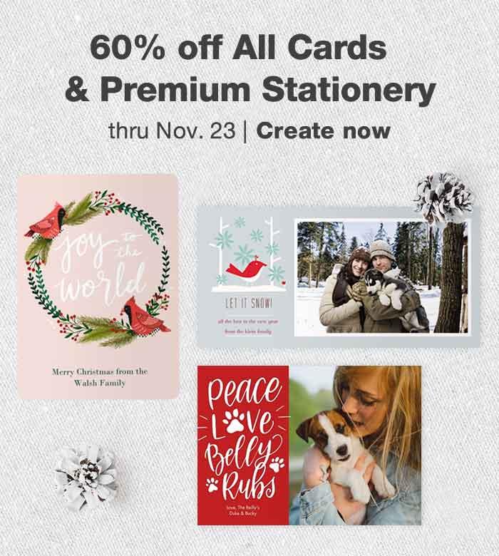 60% off All Cards & Premium Stationery thru Nov. 23. Create now.
