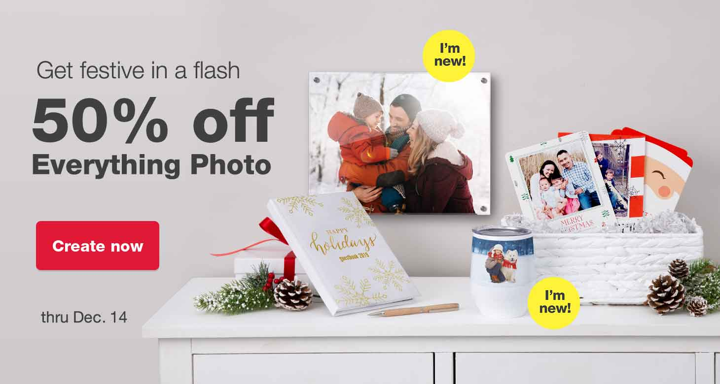 Get festive in a flash. 50% off Everything Photo thru Dec. 14. Create now.