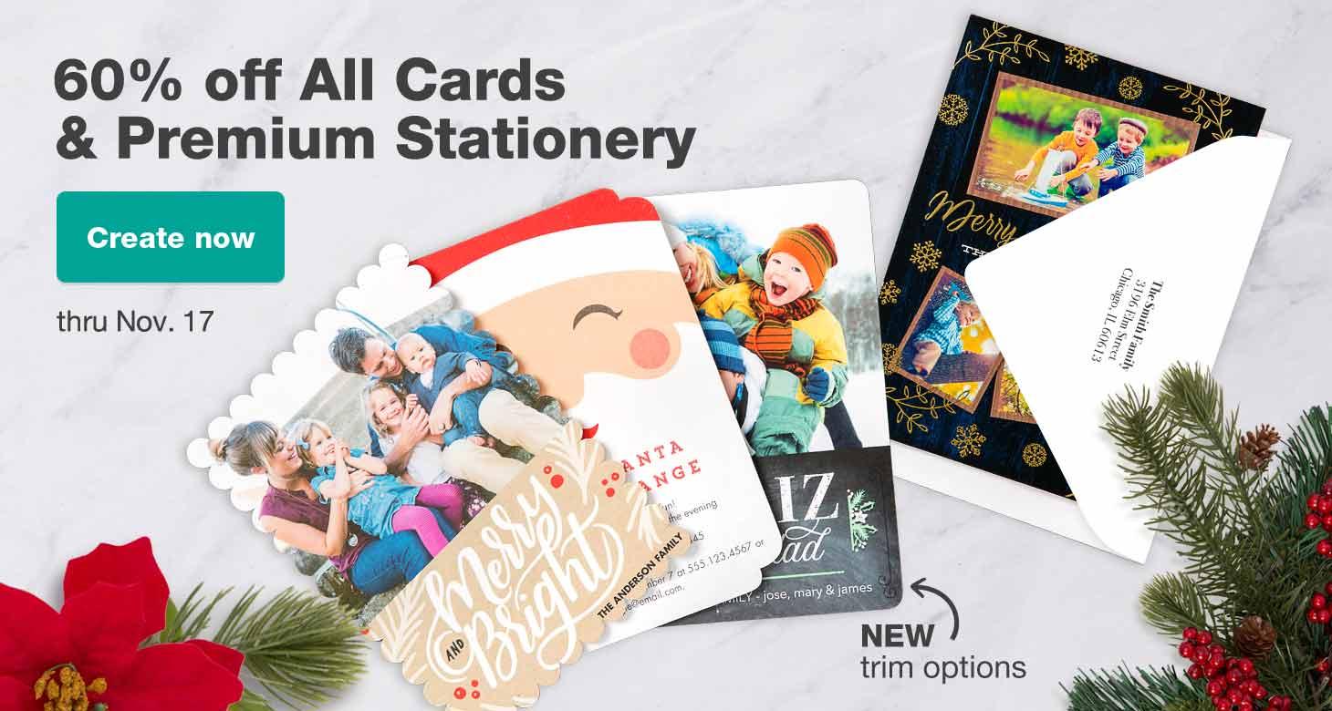 60% off All Cards & Premium Stationery thru Nov. 17. Create now.