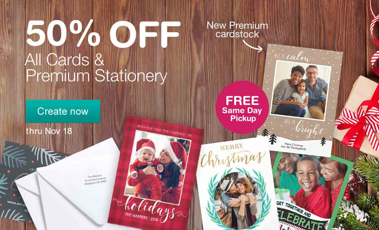 50% OFF All Cards & Premium Stationery thru Nov. 18. FREE Same Day Pickup. Create now.