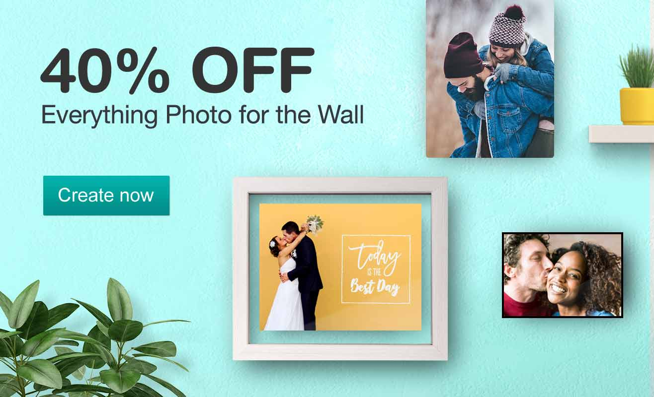 40% OFF Everything Photo for the Wall. Create now.