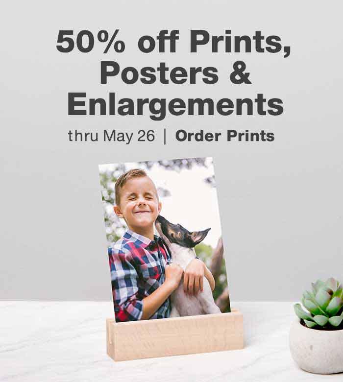 50% off Prints, Posters & Enlargements thru May 26. Order Prints.
