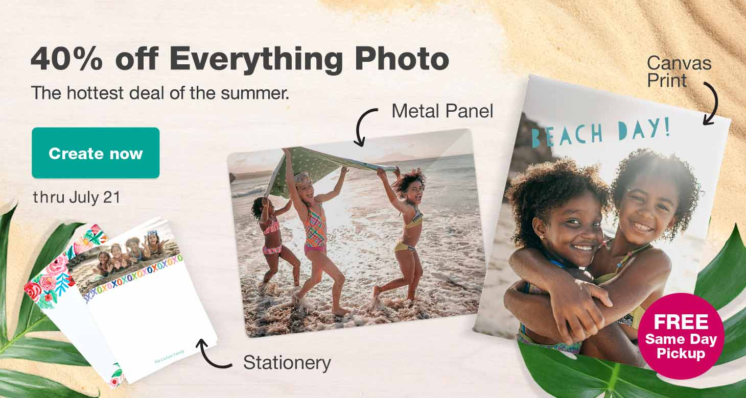 The hottest deal of the summer. 40% off Everything Photo thru July 21. FREE Same Day Pickup. Create now.