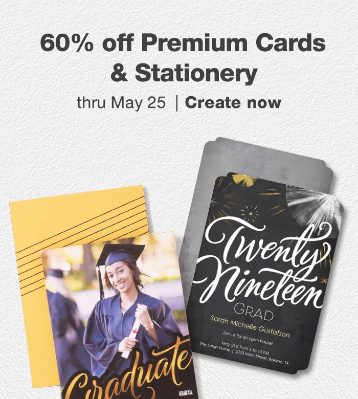 60% off Premium Cards & Stationery thru May 25. Create now.