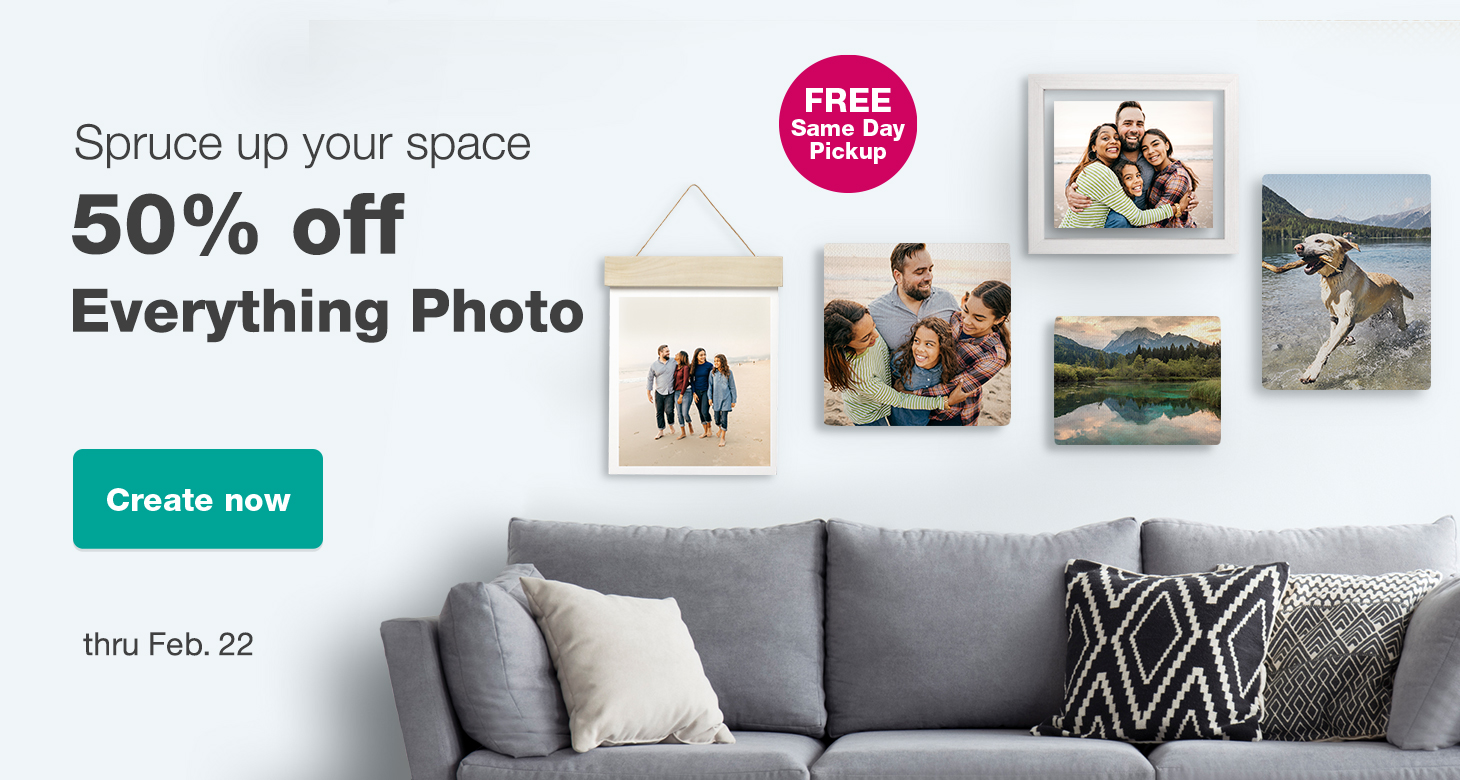 FREE Same Day Pickup. Spruce up your space. 50% off Everything Photo thru Feb. 22. Create now.
