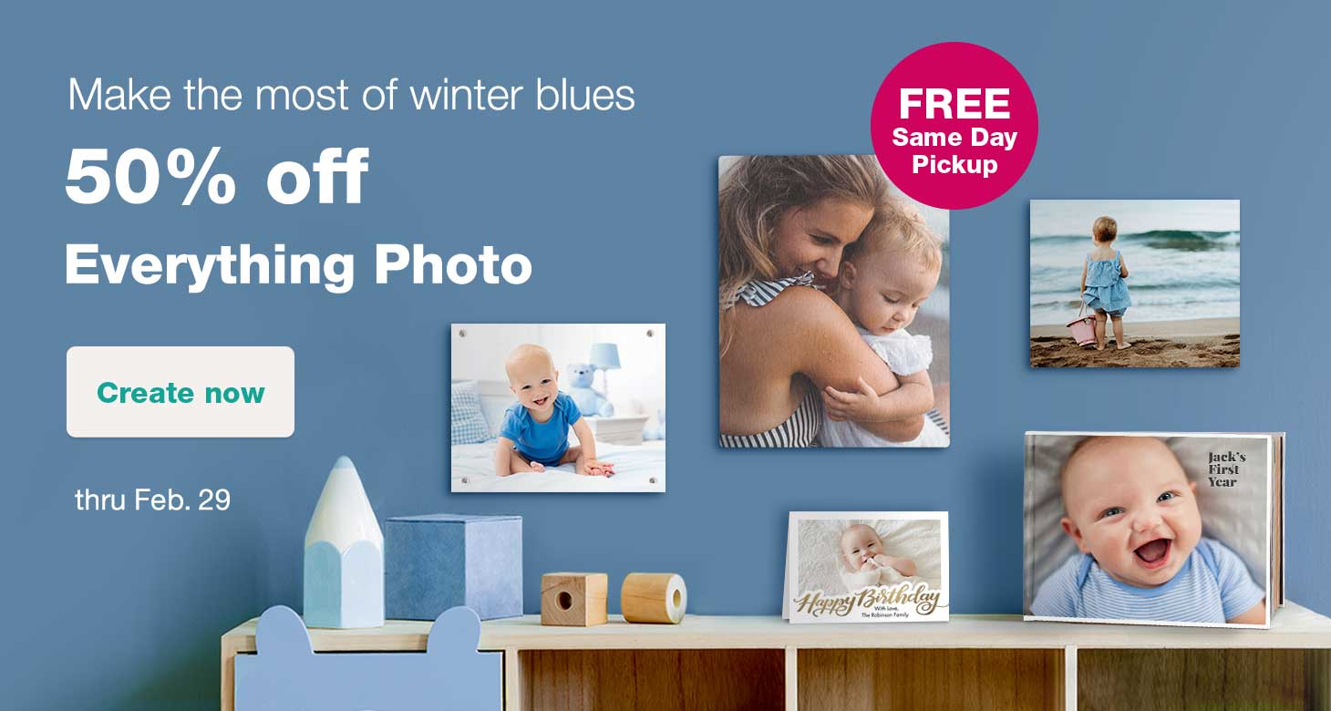 Make the most of winter blues. 50% off Everything Photo. FREE Same Day Pickup. Create now thru Feb. 29.