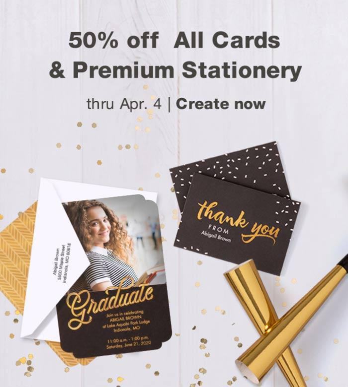 50% off All Cards & Premium Stationery thru Apr. 4. Create now.