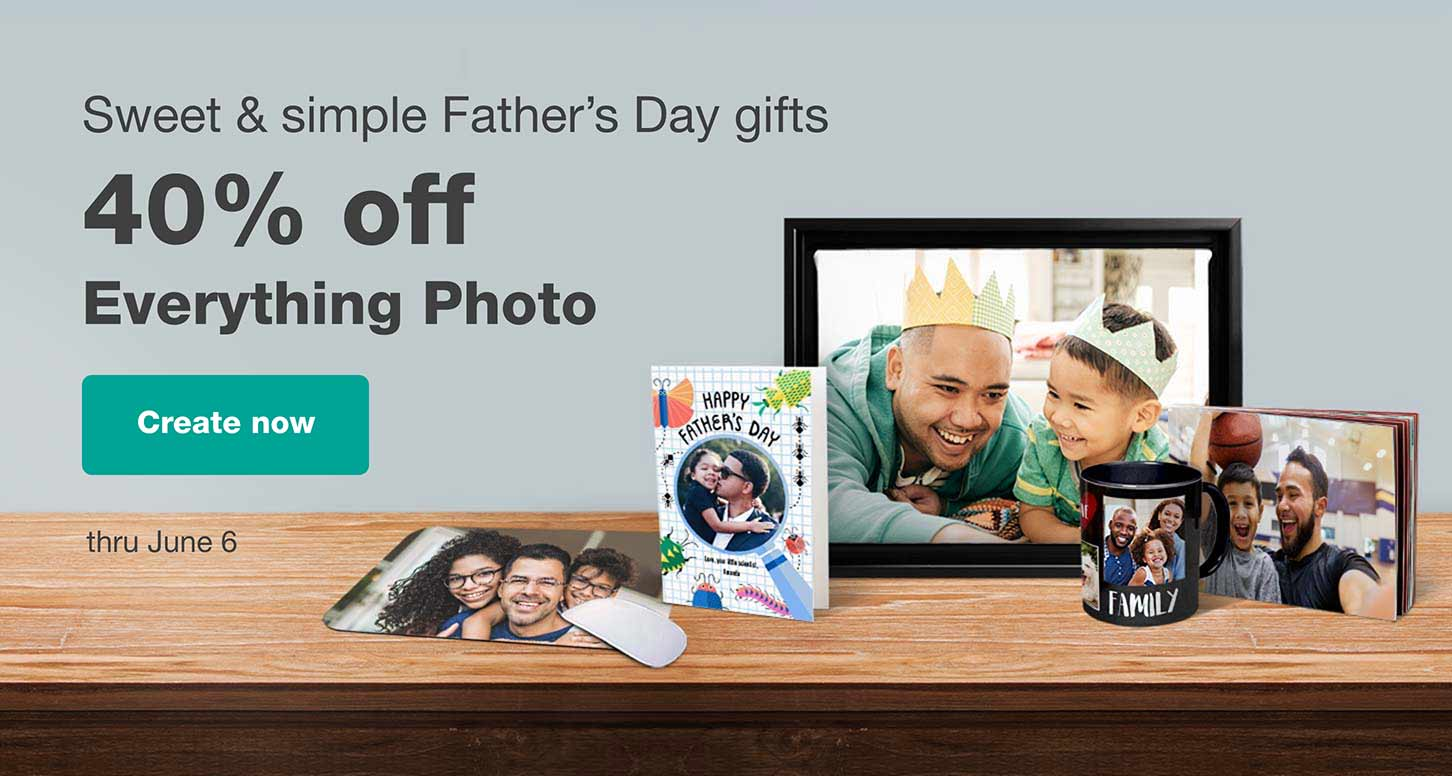 Sweet & simple Father's Day gifts. 40% Everything Photo. Create now thru June 6.