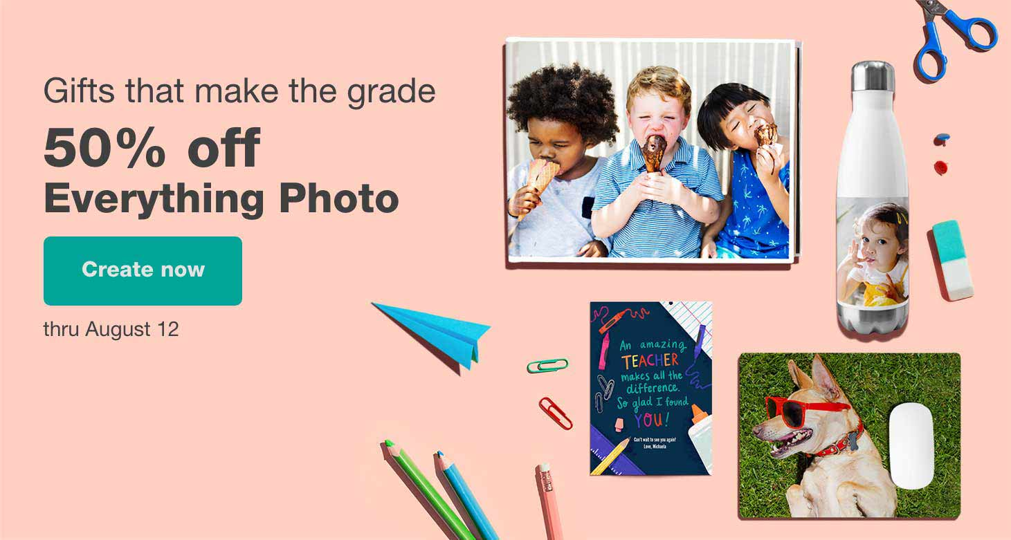 Gifts that make the grade. 50% off Everything Photo thru August 12. Create now.