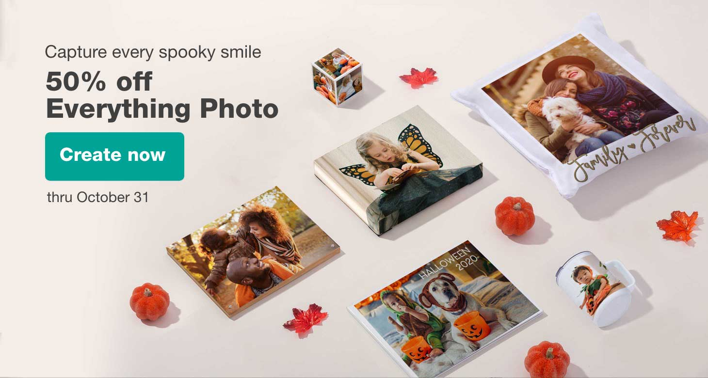 Capture every spooky smile. 50% off Everything Photo thru October 31. Create now.