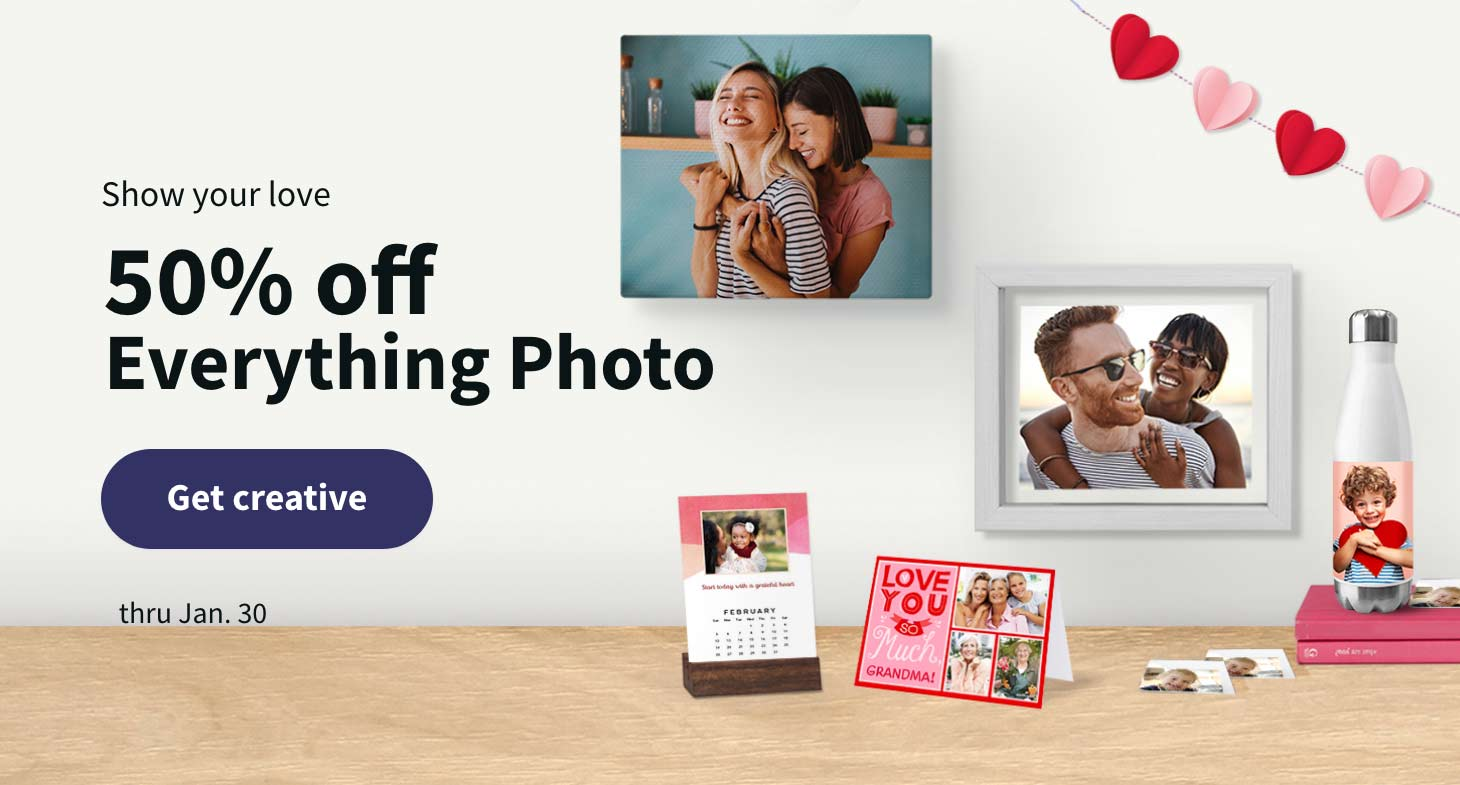 Show your love. 50% off Everything Photo thru Jan. 30. Get creative.