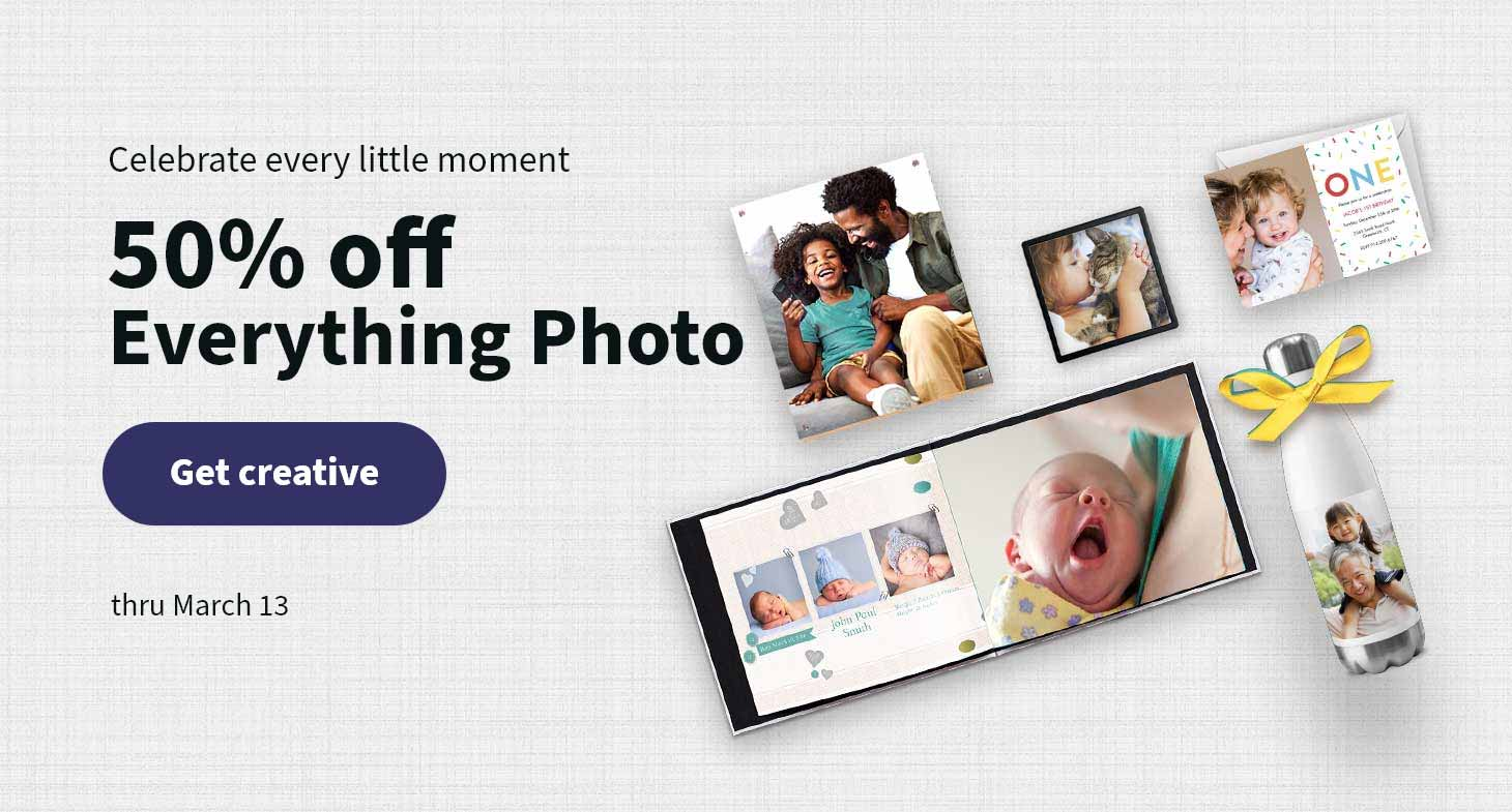 Celebrate every little moment. 50% off Everything Photo. Get creative thru March 13.