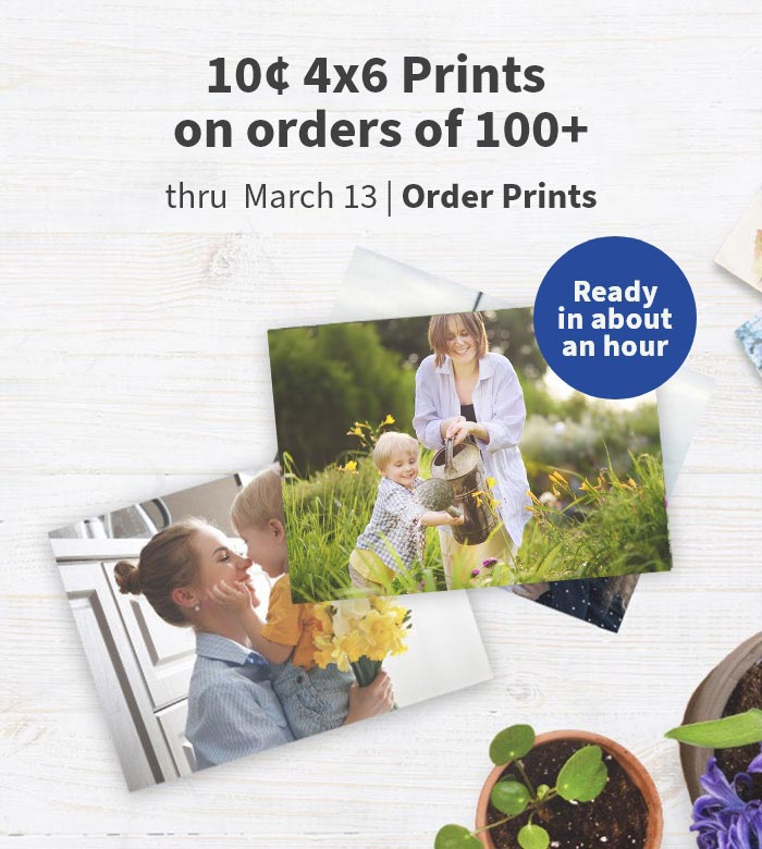 Ready in about an hour. 10¢ 4x6 Prints on orders of 100+ thru March 13. Order Prints.