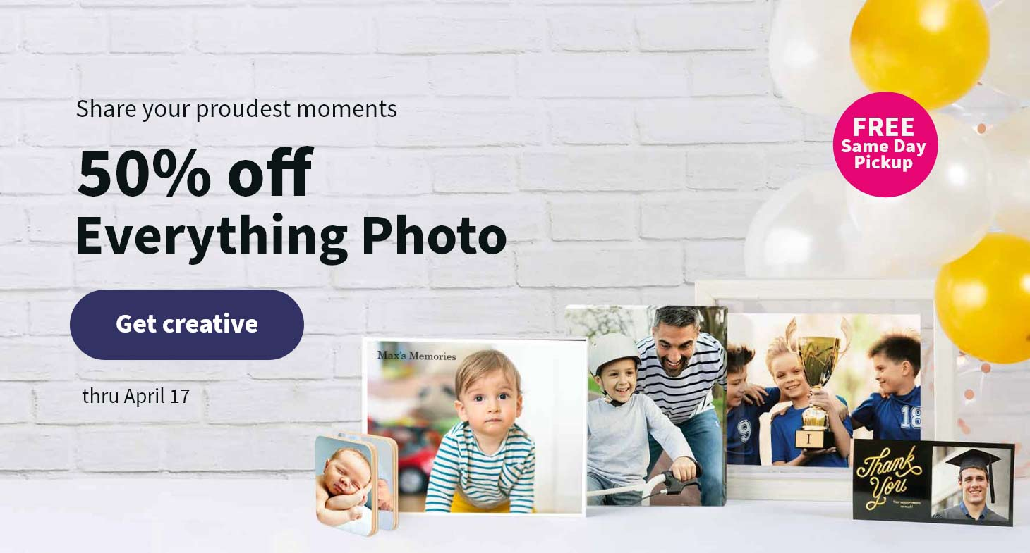 Share your proudest moments. 50% off Everything Photo thru April 17. FREE Same Day Pickup. Get creative.