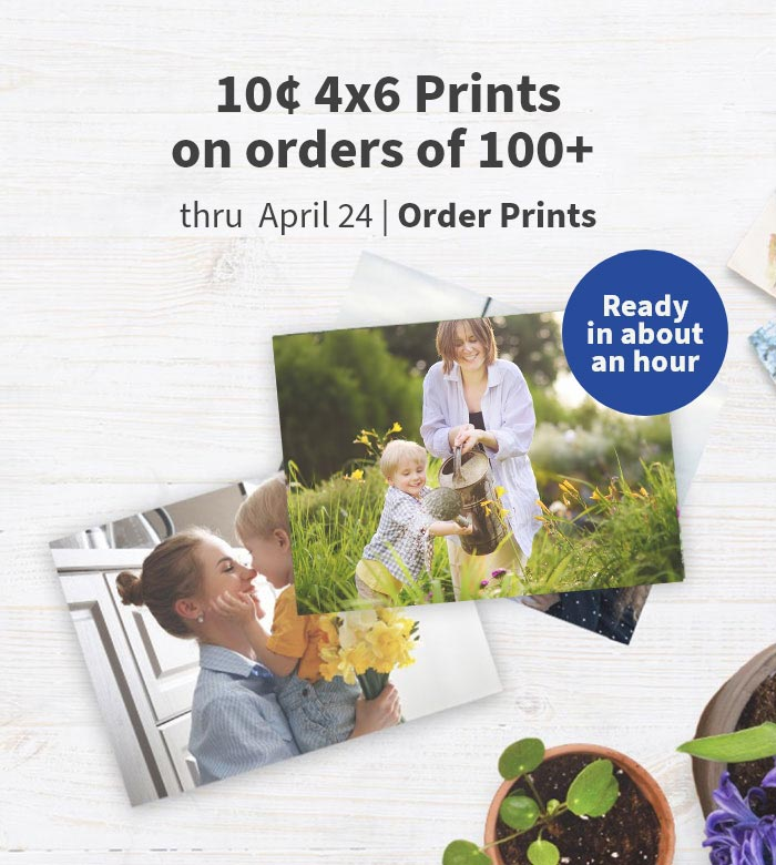 10¢ 4x6 Prints on orders of 100+ thru April 24. Ready in about an hour. Order Prints.