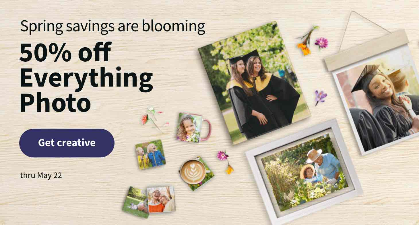 Spring savings are blooming. 50% off Everything Photo thru May 22. Get creative.