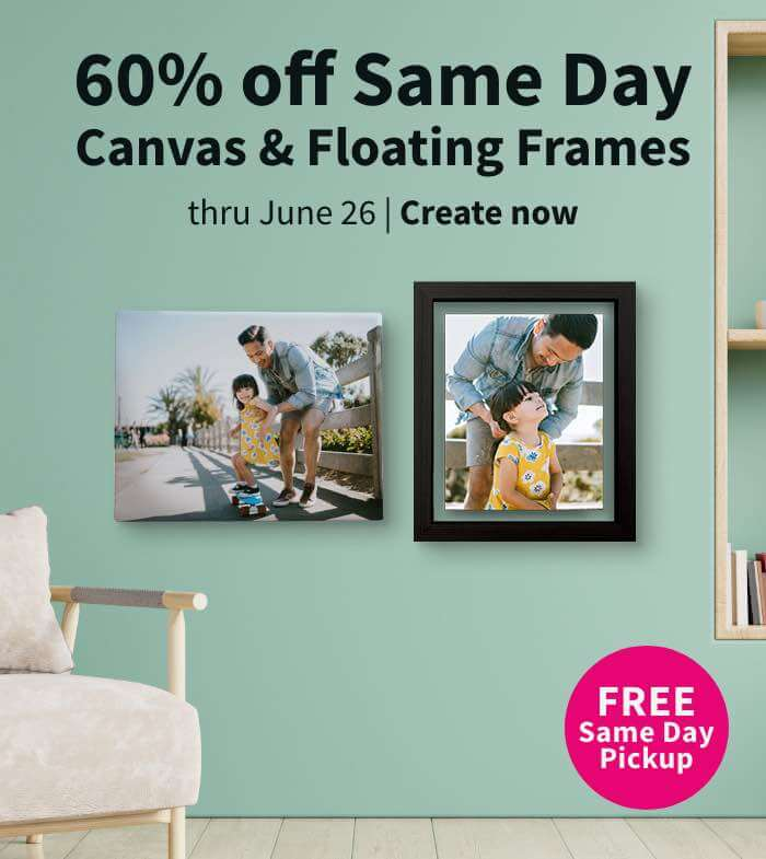FREE Same Day Pickup. 60% off Same Day Canvas & Floating Frames thru June 26. Create now.