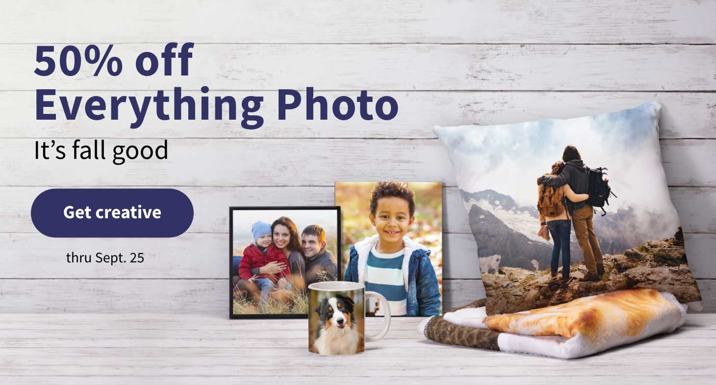 FREE Same Day Pickup. It's fall good, 50% off Everything Photo thru Sept. 25. Get creative.