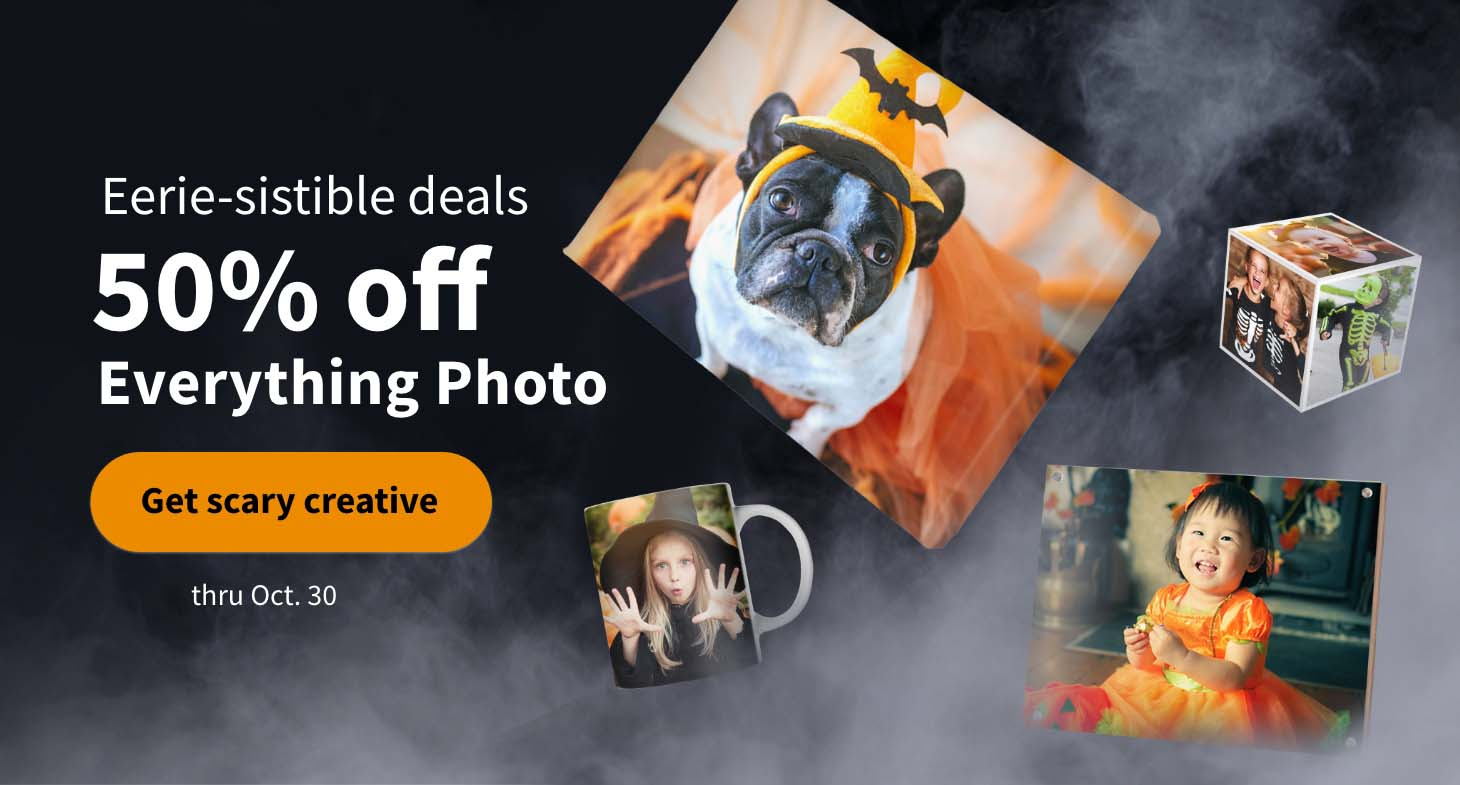 FREE Same Day Pickup. Eerie-sistible deals. 50% off Everything Photo thru Oct. 30. Get creative.