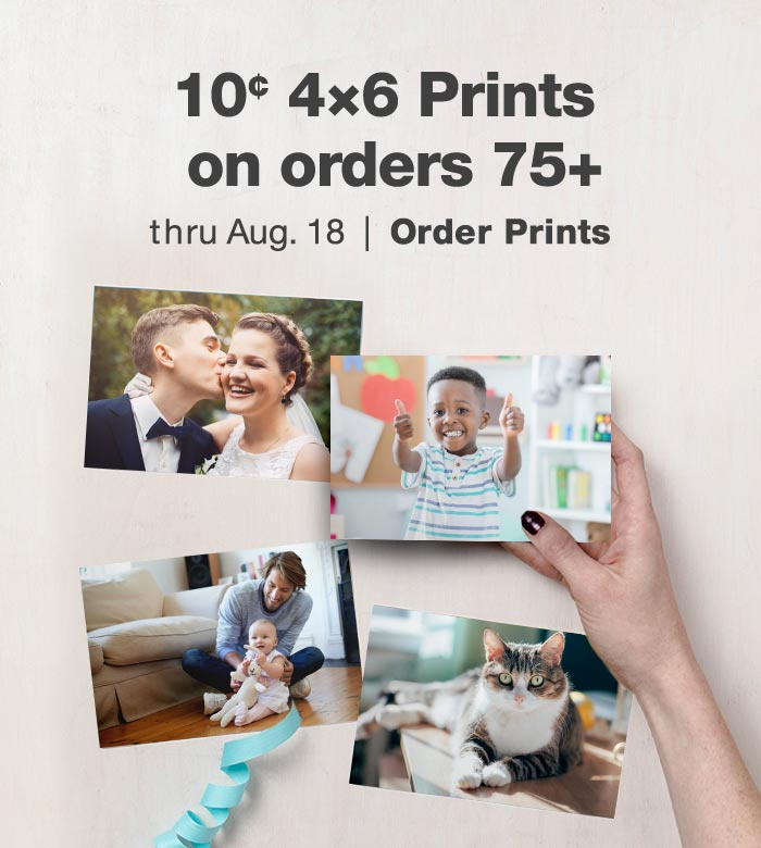 10¢ 4x6 Prints on orders 75+ thru Aug. 18. Order Prints.