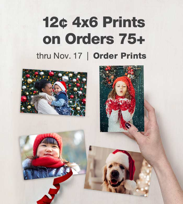 12¢ 4x6 Prints on Orders 75+ thru Nov. 17. Order Prints.