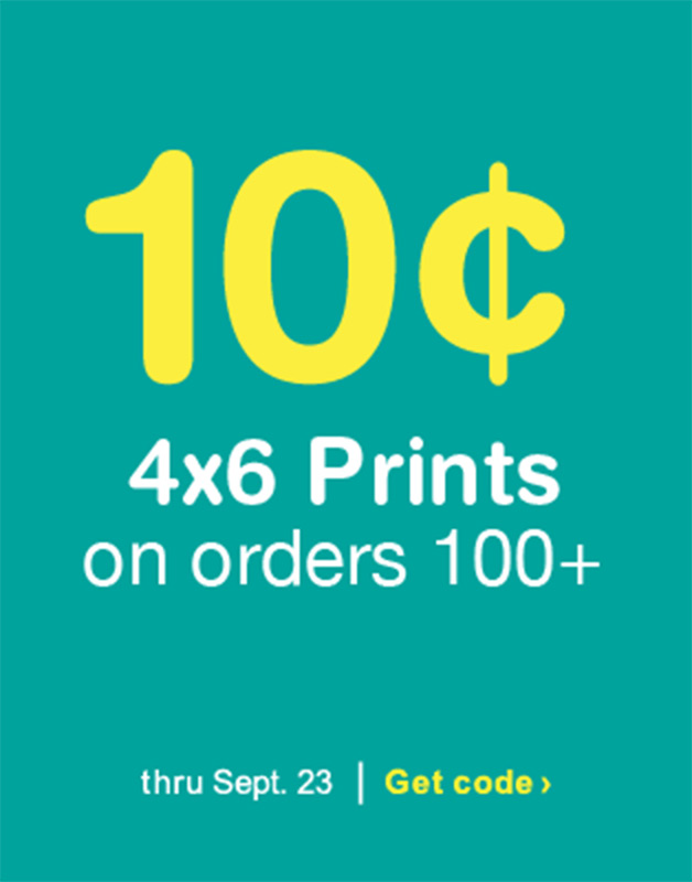 10¢ 4x6 Prints on orders 100+ thru Sept. 23. Get code.