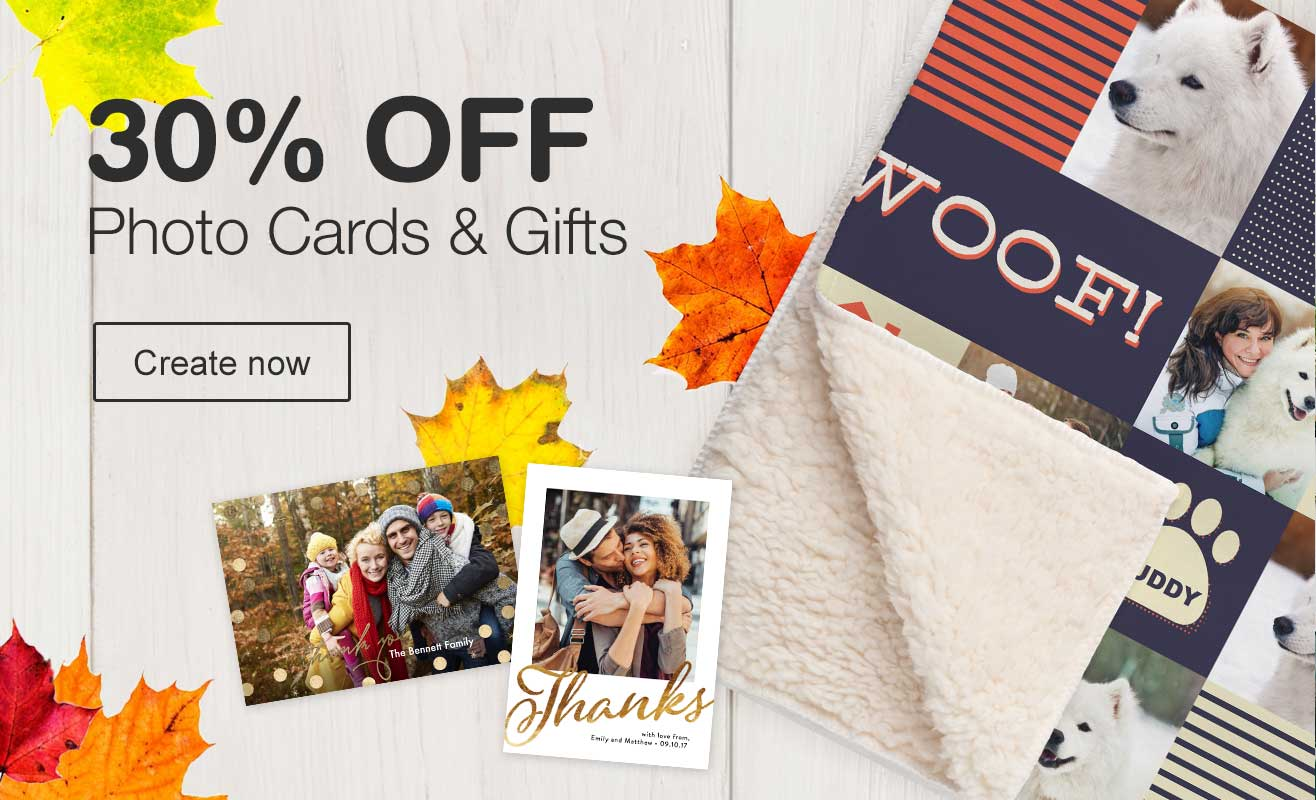 30% OFF Photo Cards & Gifts. Create now.