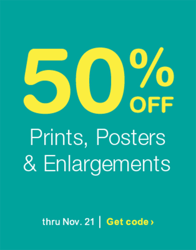 50% OFF Prints, Posters & Enlargements thru Nov. 21. Get code.