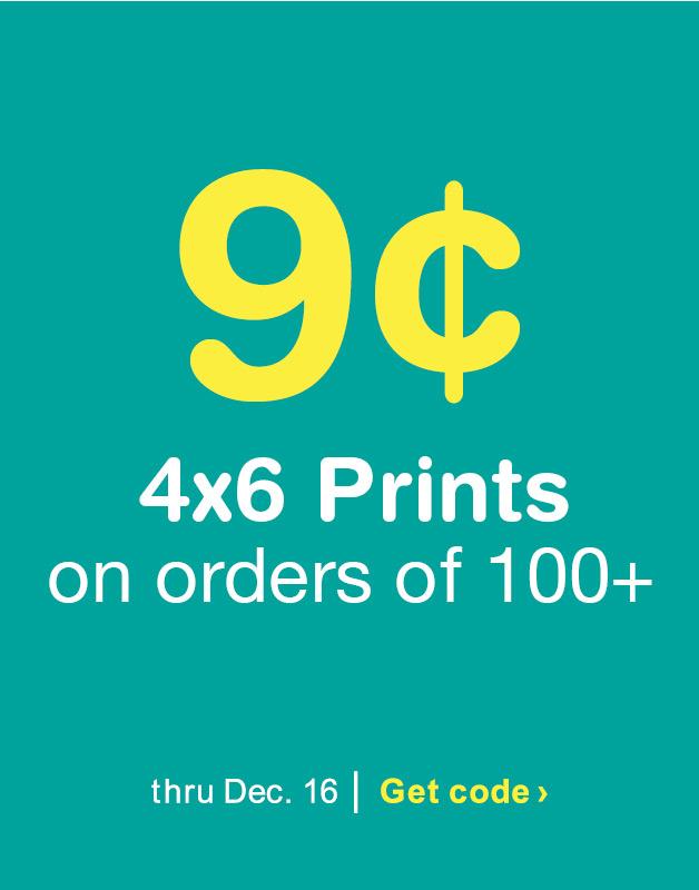 9¢ 4x6 Prints on orders of 100+ thru Dec. 16. Get code.