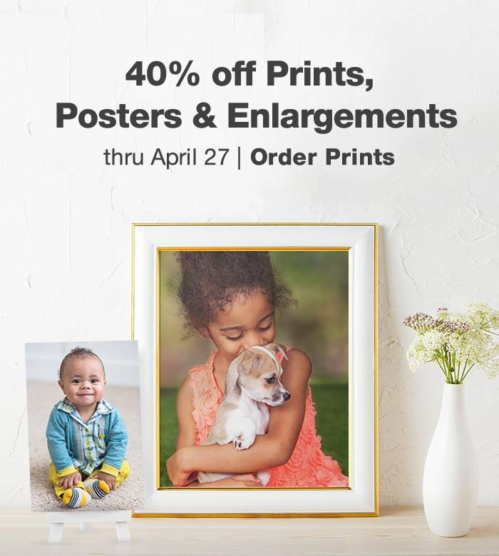 40% off Prints, Posters & Enlargements thru April 27. Order Prints.