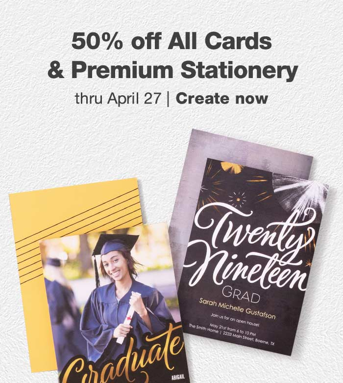 50% off all Cards & Premium Stationery  thru April 27. Create now.