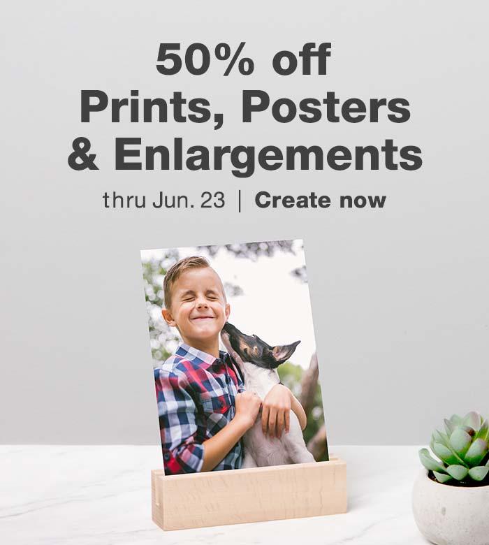 50% off Prints, Posters & Enlargements thru June 23. Create now.